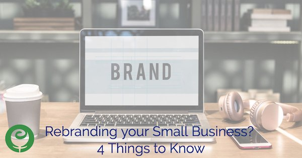 Rebranding your Small Business? 4 Things to Know