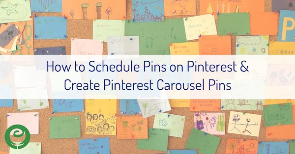 How to Schedule Pins on Pinterest & Create Pinterest Carousel Pins