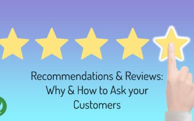 Recommendations & Reviews: Why & How to Ask your Customers