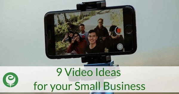 9 Video Ideas for your Small Business