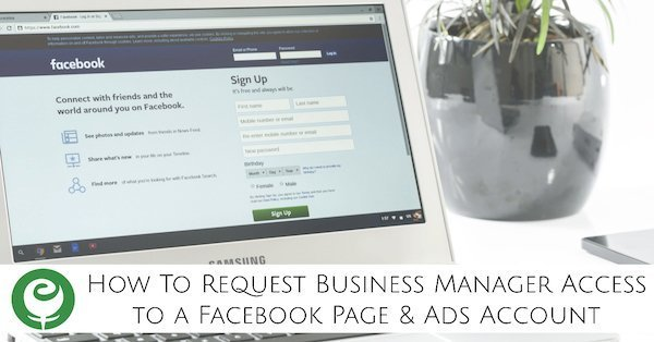 How To Request Business Manager Access to a Facebook Page & Ads Account