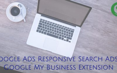 Google Ads Responsive Search Ads & Google My Business Extension
