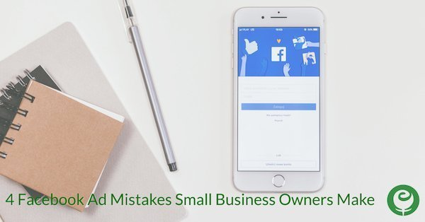 4 Facebook Ad Mistakes Small Business Owners Make