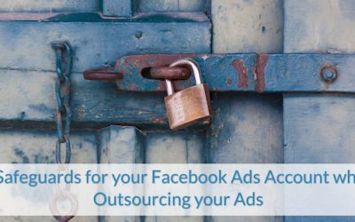 3 Safeguards for your Facebook Ads Account when Outsourcing your Ads