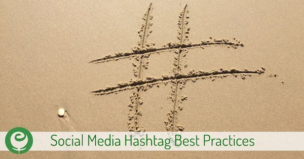 Social Media Hashtag Best Practices