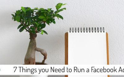 7 Things you Need to Run a Facebook Ad
