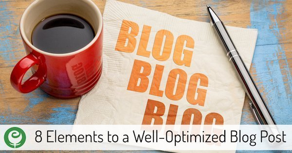8 Elements to a Well-Optimized Blog Post