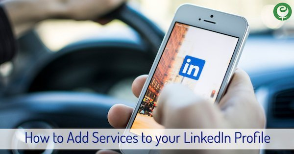 How to Add Services to your LinkedIn Profile
