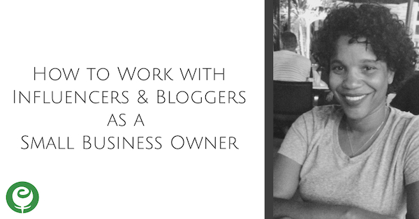 How to Work with Influencers & Bloggers as a Small Business Owner