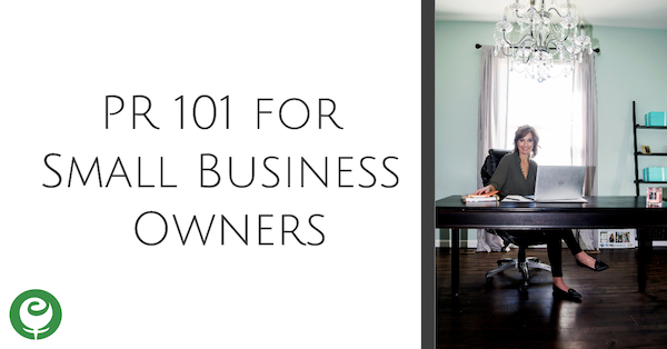 PR 101 for Small Business Owners