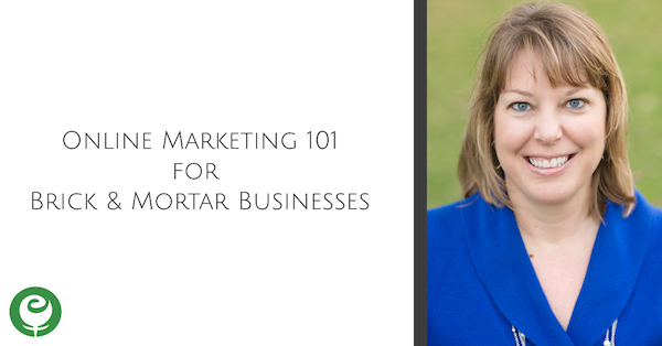 Online Marketing 101 for Brick & Mortar Businesses