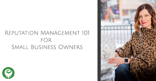 Reputation Management 101 for Small Business Owners