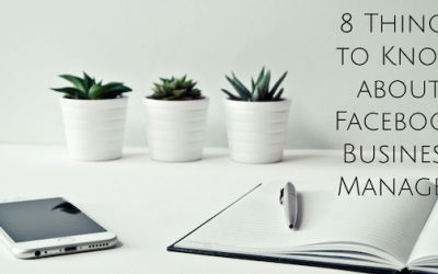 8 Things to Know about Facebook Business Manager