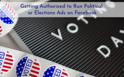 Getting Authorized to Run Political or Elections Ads on Facebook