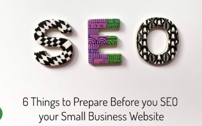 6 Things to Prepare before you SEO your Small Business Website
